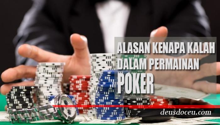 Ini Alasan Kenapa Kalah Terus Dalam Poker