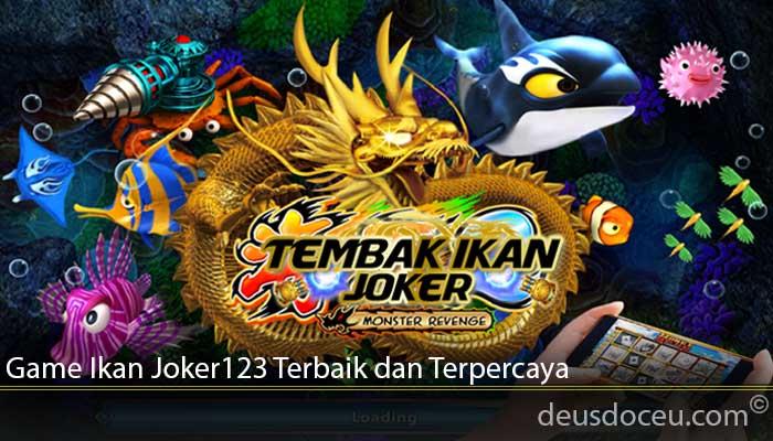Game Ikan Joker123 Terbaik dan Terpercaya