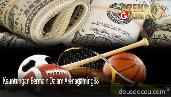 Keuntungan Bermain Dalam Arenagaming88