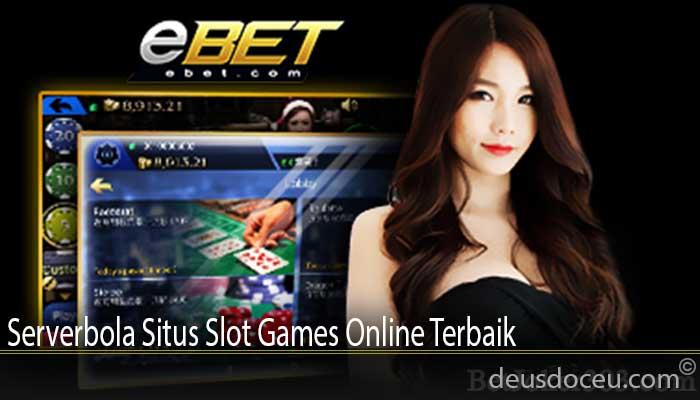 Serverbola Situs Slot Games Online Terbaik