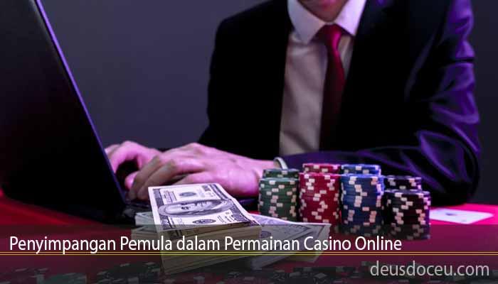 Penyimpangan Pemula dalam Permainan Casino Online